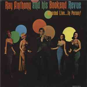 Ray Anthony And His Bookend Revue - Recorded Live...In Person! mp3 album