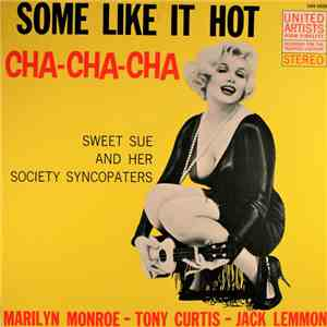 Sweet Sue And Her Society Syncopaters - Some Like It Hot Cha-Cha-Cha mp3 album