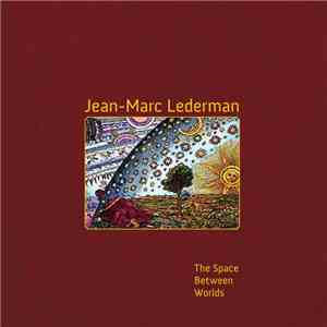 Jean-Marc Lederman - The Space Between Worlds mp3 album