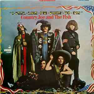 Country Joe And The Fish - I-Feel-Like-I'm-Fixin'-To-Die mp3 album