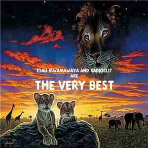 Esau Mwamawaya And Radioclit Are The Very Best - The Very Best Mixtape mp3 album