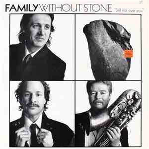Family Without Stone - Still Not Over You mp3 album