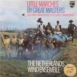 Netherlands Wind Ensemble, The - Little Marches By Great Masters mp3 album