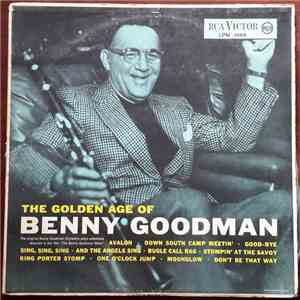 Benny Goodman And His Orchestra - The Golden Age Of Benny Goodman mp3 album