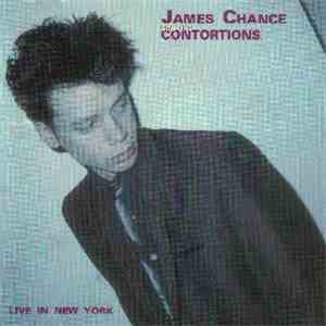 James Chance And The Contortions - Live In New York mp3 album