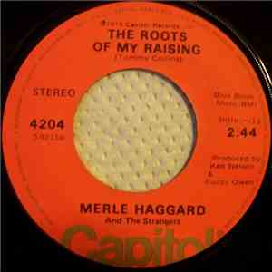 Merle Haggard And The Strangers - The Roots Of My Raising / The Way It Was In '51 mp3 album