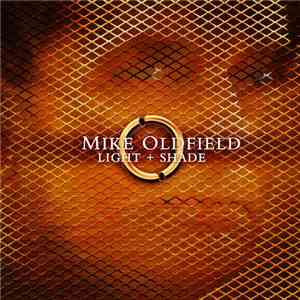 Mike Oldfield - Light + Shade mp3 album
