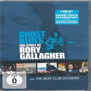 Rory Gallagher - Ghost Blues - The Story Of Rory Gallagher mp3 album