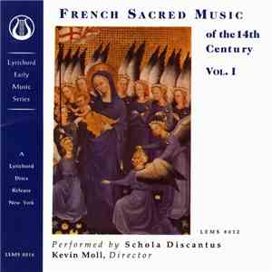 Schola Discantus, Kevin Moll - French Sacred Music Of The 14th Century, Vol. I (Mass Setting From The Papal Chapel At Avignon) mp3 album