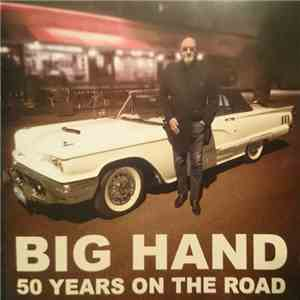 Big Hand - 50 Years On The Road mp3 album