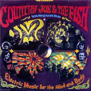 Country Joe & The Fish - Electric Music For The Mind And Body mp3 album