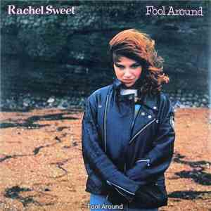 Rachel Sweet - Fool Around mp3 album