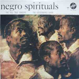 The Tell Tale Singers, The Goldenaires Choir - Negro Spirituals mp3 album
