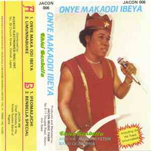 Chief Benbella And His Amala System Band Of Nigeria - Onye Makaodi Ibeya mp3 album