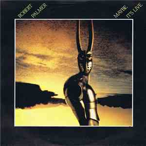 Robert Palmer - Maybe It's Live mp3 album